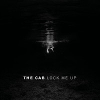 The Cab - Lock Me Up