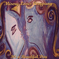 It's A Beautiful Day - Misery Loves Company