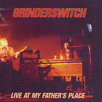 Grinderswitch - Live at My Father's Place