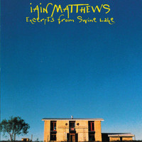 Iain Matthews - Excerpts From Swine Lake