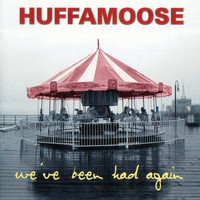 Huffamoose - We've Been Had Again