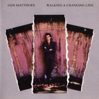 Ian Matthews - Walking a Changing Line