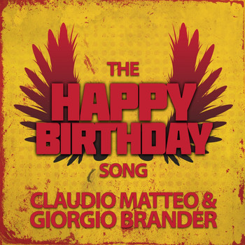 Claudio Matteo, Giorgio Brander - The Happy Birthday Song
