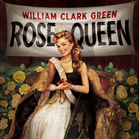 William Clark Green - Rose Queen