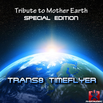 Trans8 Timeflyer - Tribute to Mother Earth - Special Edition