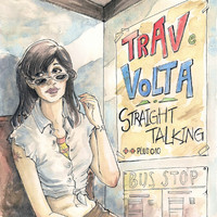 Trav & Volta - Straight Talking EP