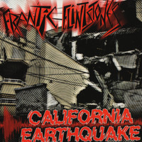 Frantic Flintstones - California Earthquake