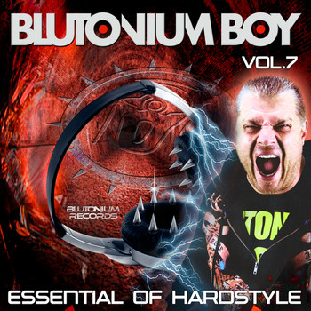 Blutonium Boy - Essential of Hardstyle, Vol. 7