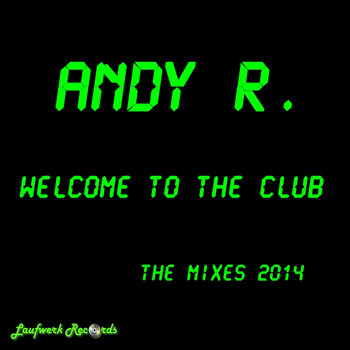 Andy R. - Welcome to the Club - The Mixes 2014