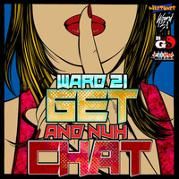 Ward 21 - Get and Nuh Chat - Single