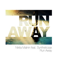 Nikita Malinin feat. Syntheticsax - Run Away