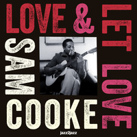 Sam Cooke - Love and Let Love - Beautiful Dreamer Version