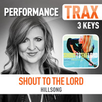 Hillsong - Shout To The Lord (feat. Darlene Zschech) (Performance Trax)