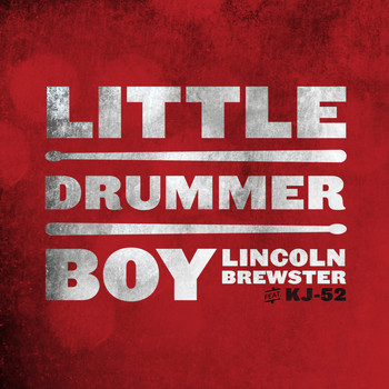 Lincoln Brewster - Little Drummer Boy (feat. KJ52)
