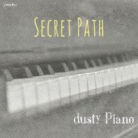 Dusty Piano - Secret Path