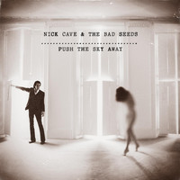 Nick Cave & The Bad Seeds - Push the Sky Away (Deluxe Edition)