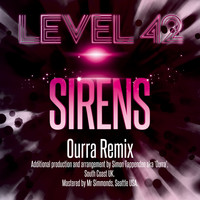 Level 42 - Sirens (Ourra Remix)