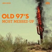 Old 97's - Most Messed Up (Explicit)