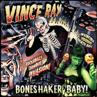 Vince Ray & the Boneshakers - Boneshaker Baby