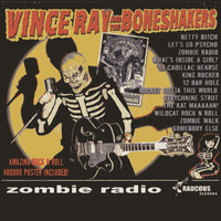 Vince Ray & the Boneshakers - Zombie Radio