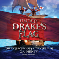 Brian Blessed - Under Drake's Flag - The Extraordinary Adventures of G.A. Henty