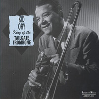 Kid Ory - King of the Tailgate Trombone