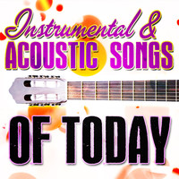 Guitar Masters - Instrumental & Acoustic Songs of Today