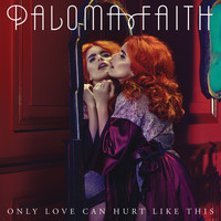 Paloma Faith - Only Love Can Hurt Like This (Remixes)