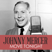 Johnny Mercer - Movie Tonight