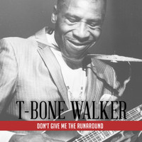 T-Bone Walker - Don't Give Me the Runaround