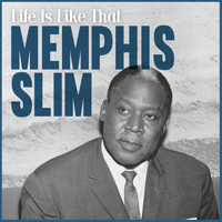 Memphis Slim - Life Is Like That