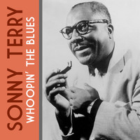 Sonny Terry - Whoopin' the Blues