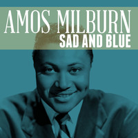 Amos Milburn - Sad and Blue