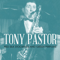 Tony Pastor - Red Silk Stockings and Green Perfume