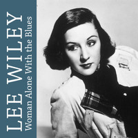 Lee Wiley - Woman Alone with the Blues