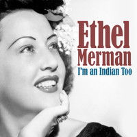 Ethel Merman - I'm an Indian Too