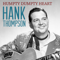 Hank Thompson - Humpty Dumpty Heart