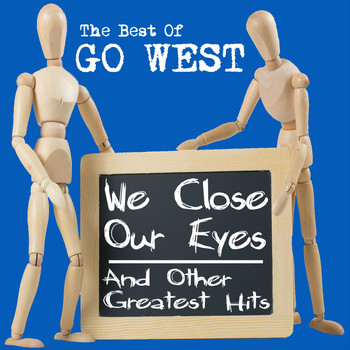 Go West - The Best Of - We Close Our Eyes and Other Greatest Hits