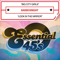 Baker Knight - Big City Girls / Look in the Mirror (Digital 45)