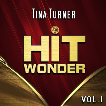 Tina Turner - Hit Wonder: Tina Turner, Vol. 1
