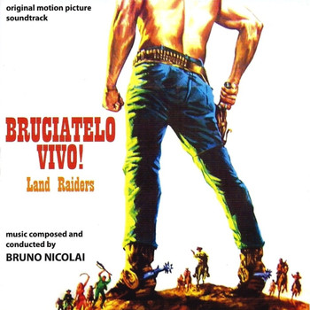 Bruno Nicolai - Bruciatelo vivo! (Land Raiders)