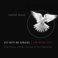 David Haas - Do Not Be Afraid, I Am with You