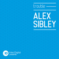 Alex Sibley - Trouble EP