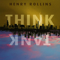 Henry Rollins - Think Tank