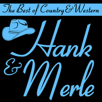 Hank Williams - The Best of Country & Western, Hank & Merle: Your Cheatin' Heart, Okie from Muskogee, Drink up and Be Somebody, Hey, Good Lookin' & More Classic Country Hits