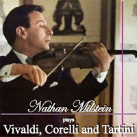 Nathan Milstein - Nathan Milstein Plays Vivaldi, Corelli and Tartini