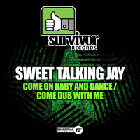 Sweet Talking Jay - Come on Baby and Dance / Come Dub with Me