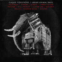 Claude Vonstroke - Urban Animal RMXS