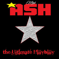Mark Ash - The Ultimate Hillybilly (Explicit)