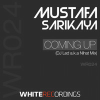 Mustafa Sarikaya - Coming Up (DJ Led A.K.A Nihat Mix)